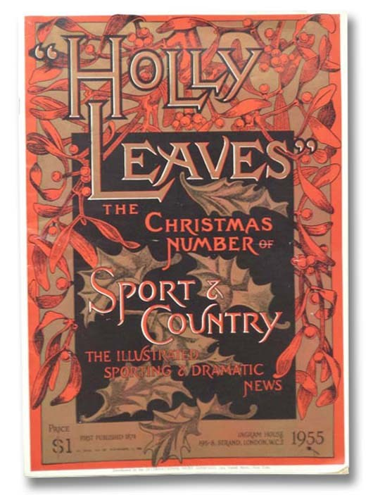 Image for Sport & Country: The Illustrated Sporting and Dramatic News: Holly Leaves, the Christmas Number, November 11, 1955, Vol. 200, No. 3910A