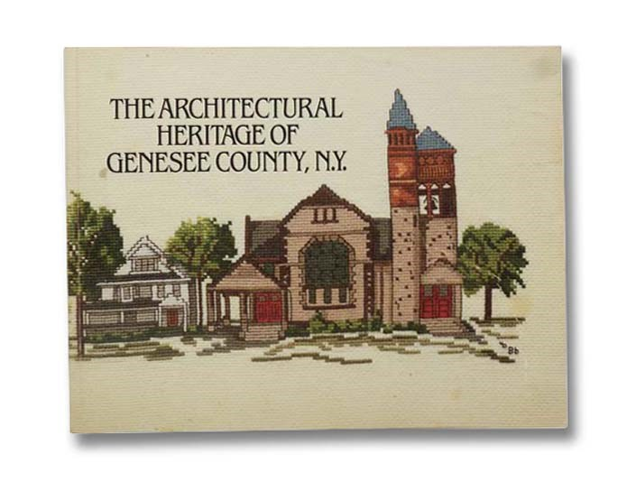 Image for The Architectural Heritage of Genesee County, New York [N.Y.]