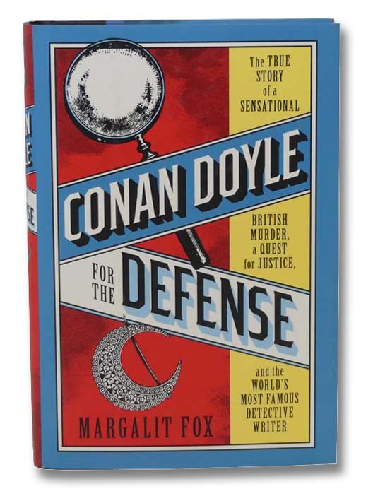 Image for Conan Doyle for the Defense: The True Story of a Sensational British Murder, a Quest for Justice, and the World's Most Famous Detective Writer