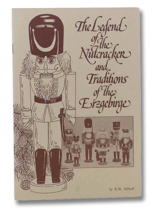 Image for The Legend of the Nutcracker and Traditions of the Erzgebirge