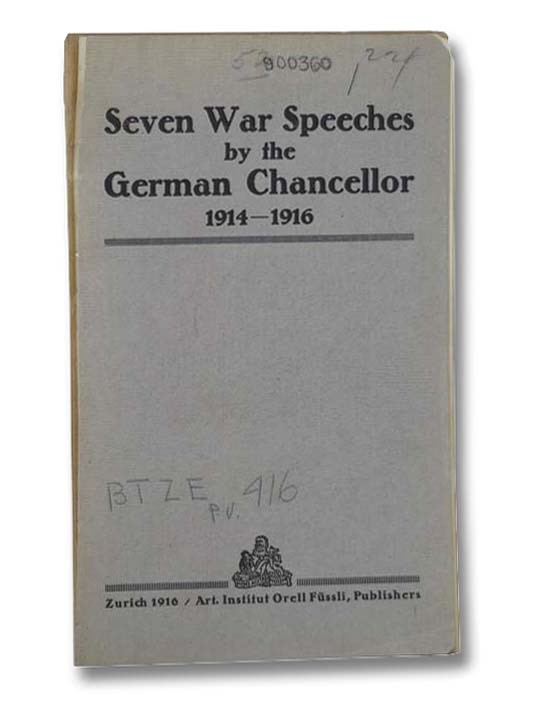 Image for Seven War Speeches by the German Chancellor, 1914-1916