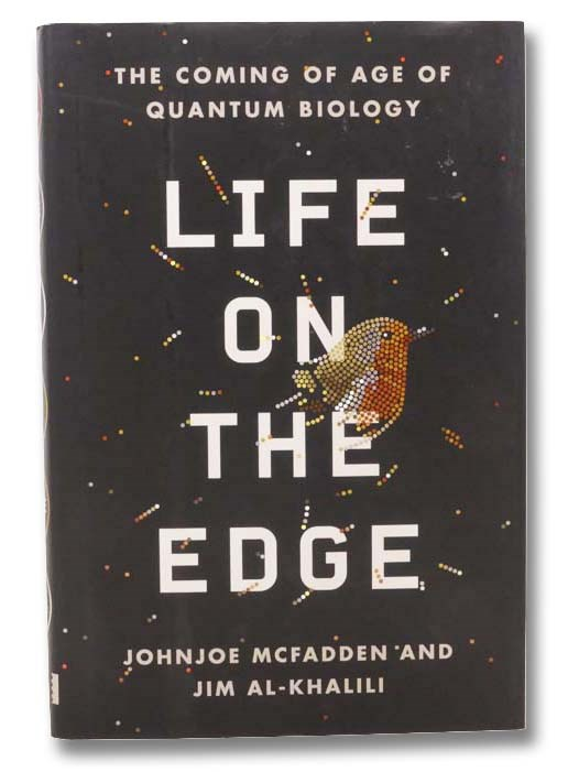 Image for Life on the Edge: The Coming of Age of Quantum Biology