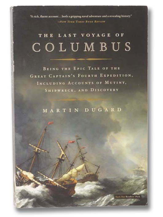 Image for The Last Voyage of Columbus: Being the Epic Tale of the Great Captain's Fourth Expedition, Including Accounts of Mutiny, Shipwreck, and Discovery