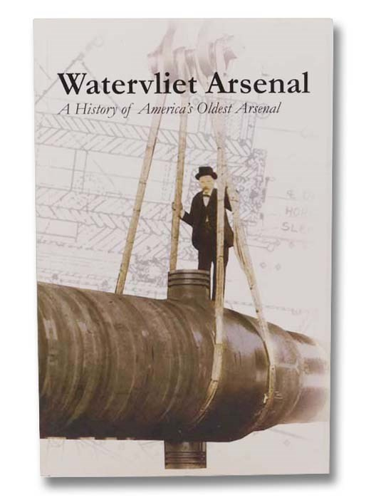 Image for Watervliet Arsenal: A History of America's Oldest Arsenal