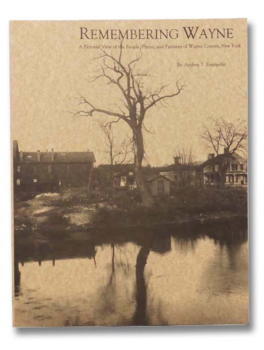 Image for Remembering Wayne: A Pictorial View of the People, Places, and Pastimes of Wayne County, New York
