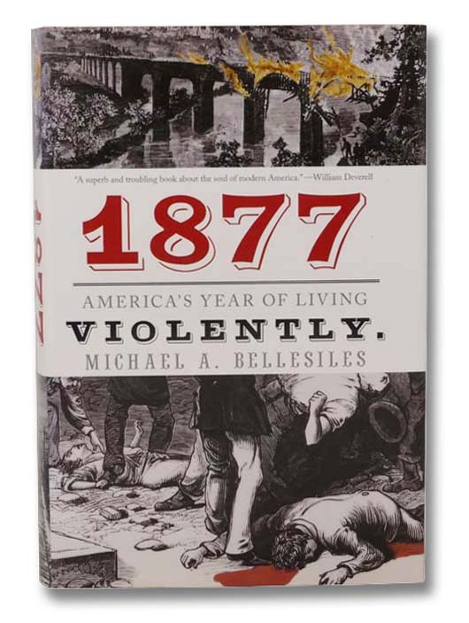 Image for 1877: America's Year of Living Violently