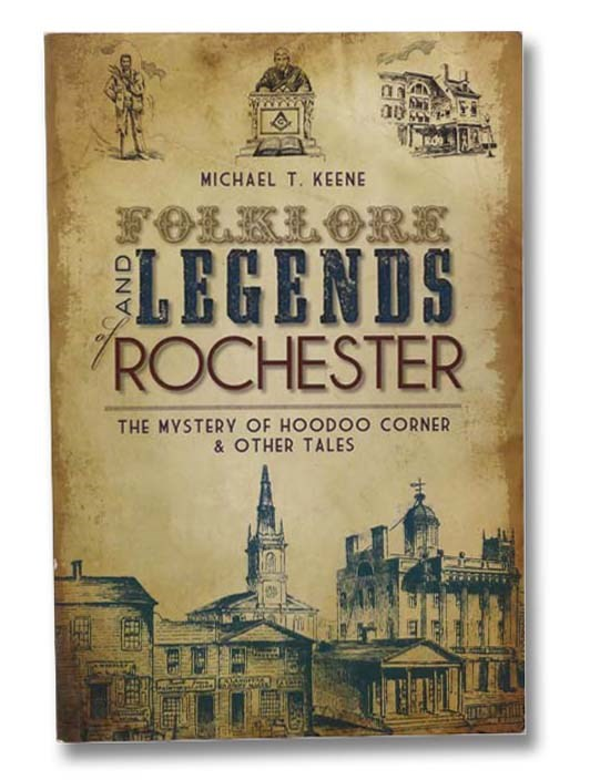 Image for Folklore and Legends of Rochester: The Mystery of Hoodoo Corner & Other Tales