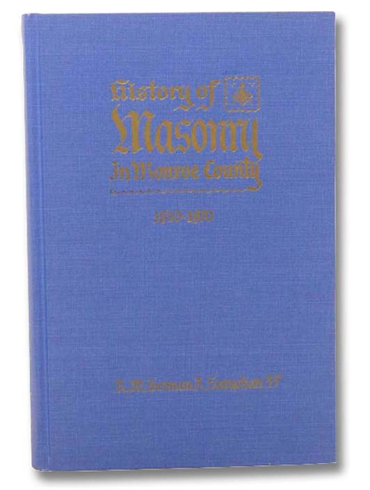Image for History of Masonry in Monroe County, 1810-1970