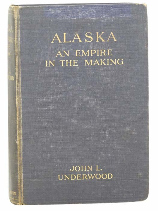 Image for Alaska: An Empire in the Making
