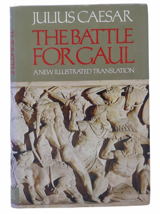Image for The Battle for Gaul: A New Illustrated Translation