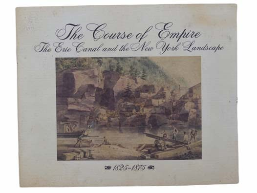Image for The Course of Empire: The Erie Canal and the New York Landscape, 1825-1875