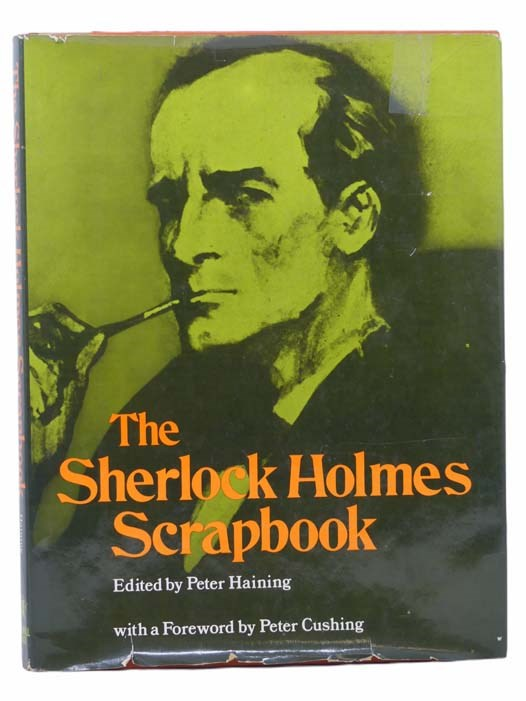 Image for The Sherlock Holmes Scrapbook: Fifty Years of Occasional Articles, Newspaper Cuttings, Letters, Memoirs, Anecdotes, Pictures, Photographs and Drawings Relating to the Great Detective