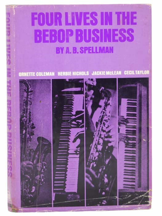 Image for Four Lives in the Bebop Business [Ornette Coleman; Herbie Nichols; Jackie McLean; Cecil Taylor]