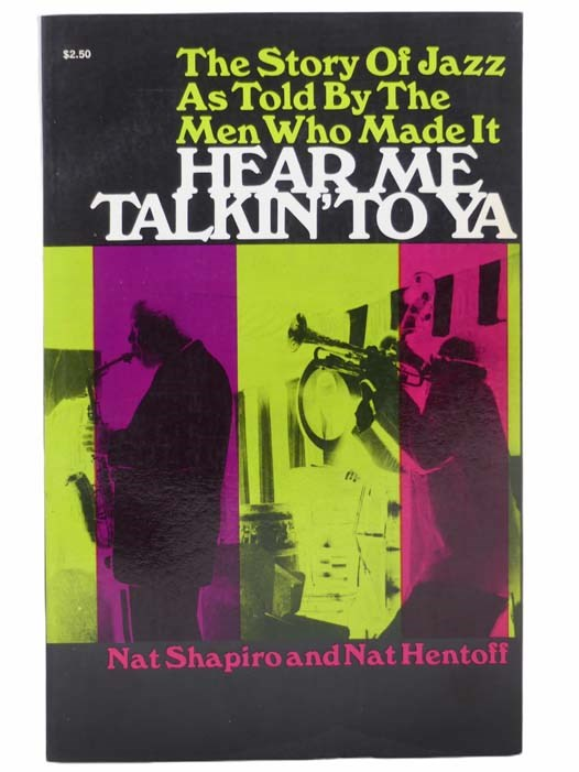 Image for Hear Me Talkin' to Ya: The Story of Jazz as Told by the Men Who Made It