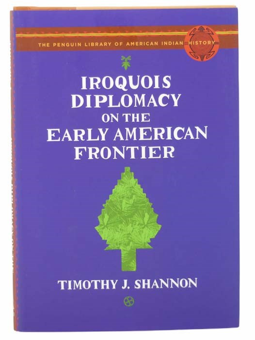 Image for Iroquois Diplomacy on the Early American Frontier (The Penguin Library of American Indian History)