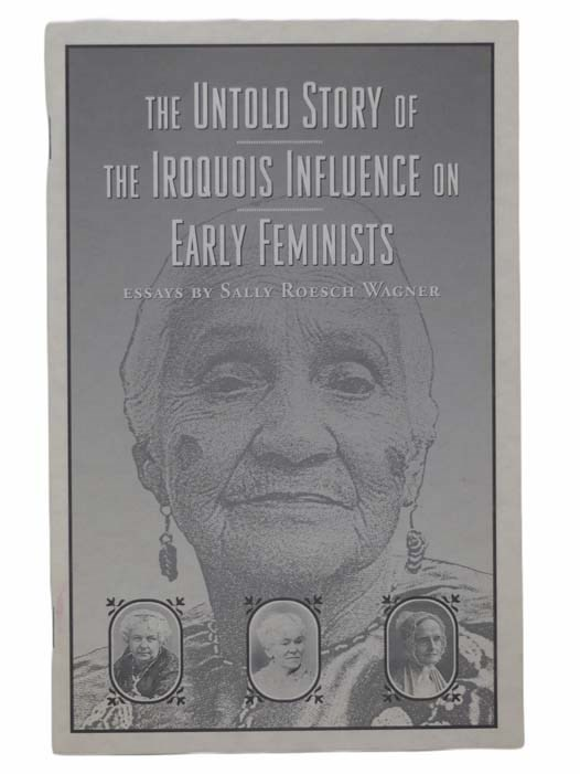 Image for The Untold Story of the Iroquois Influence on Early Feminists: Essays
