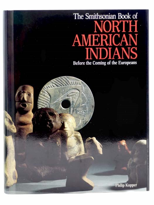 Image for The Smithsonian Book of North American Indians: Before the Coming of the Europeans