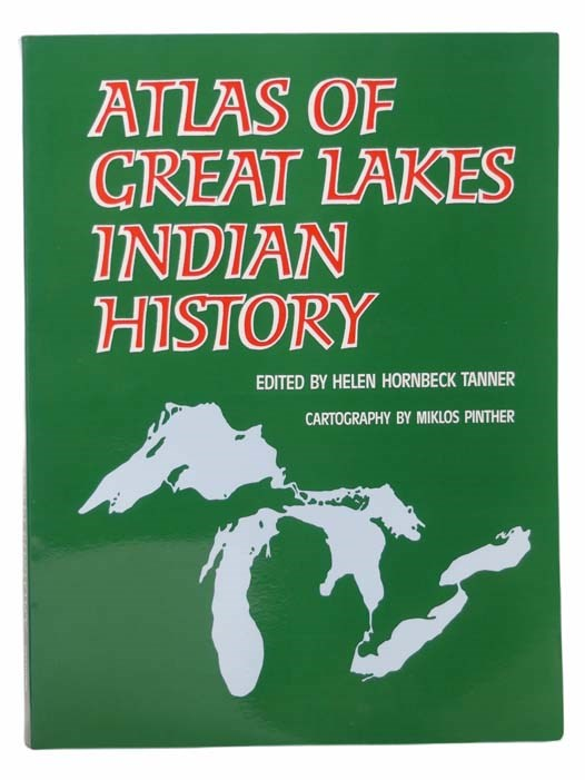 Image for Atlas of Great Lakes Indian History (The Civilization of the American Indian Series)
