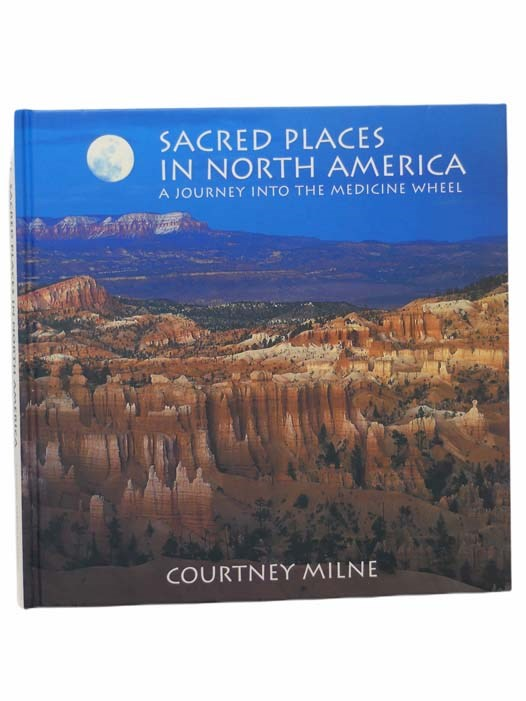 Image for Sacred Places in North America: A Journey into the Medicine Wheel