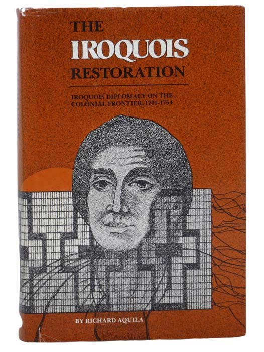 Image for The Iroquois Restoration: Iroquois Diplomacy on the Colonial Frontier, 1701-1754