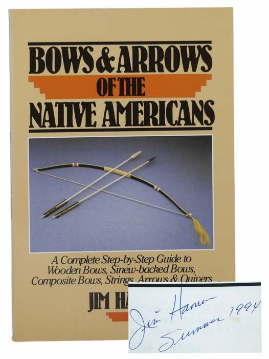 Image for Bows and Arrows of the Native Americans: A Complete Step-by-Step Guide to Wooden Bows, Sinew-Backed Bows, Composite Bows, Strings, Arrows and Quivers