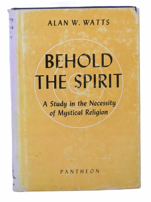 Image for Behold the Spirit: A Study in the Necessity of Mystical Religion
