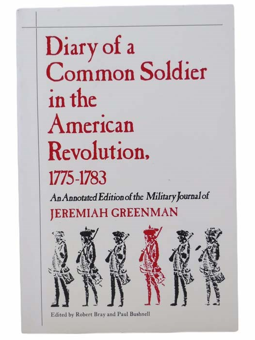 Image for Diary of a Common Soldier in the American Revolution, 1775-1783: An Annotated Edition of the Military Journal of Jeremiah Greenman