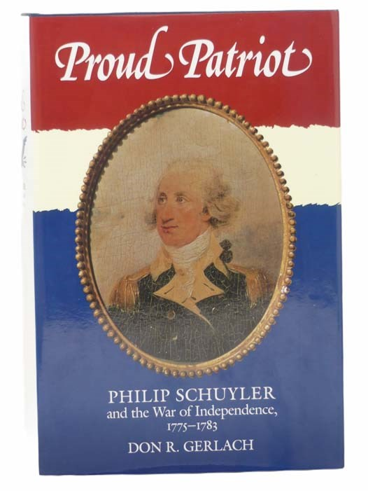 Image for Proud Patriot: Philip Schuyler and the War of Independence, 1775-1783 (A New York State Study)