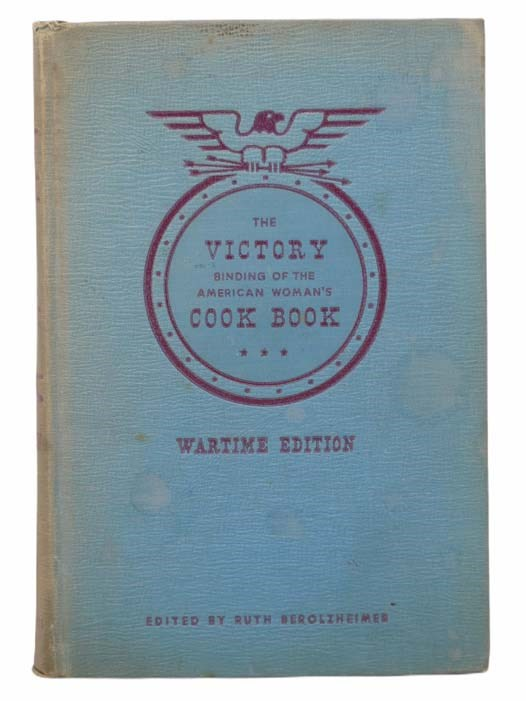 Image for The Victory Binding of the American Woman's Cook Book [Cookbook]: Wartime Edition, with Victory Substitutes and Economical Recipes for Delicious Wartime Meals