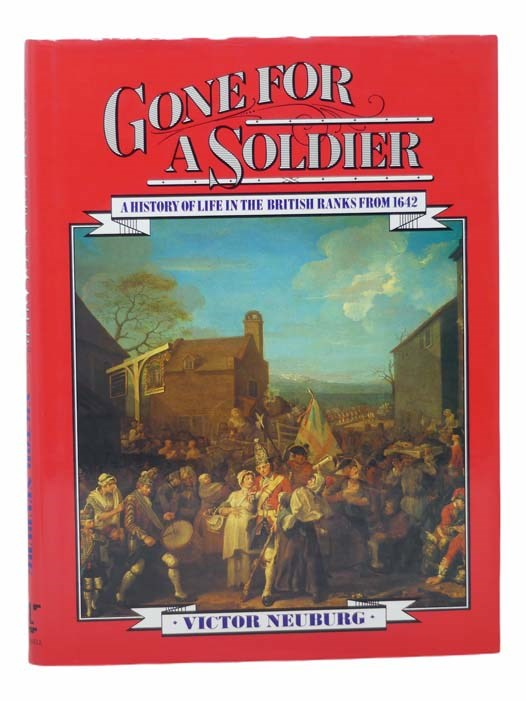 Image for Gone for a Soldier: A History of Life in the British Ranks from 1642