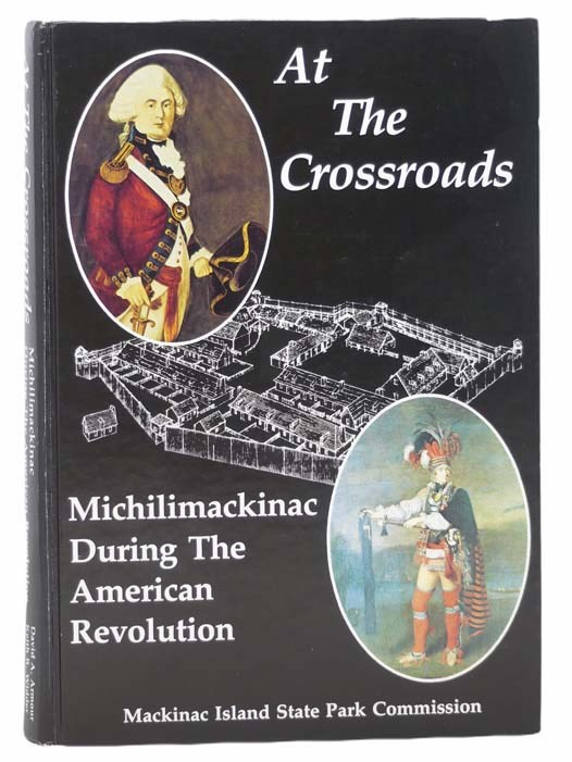 Image for At the Crossroads: Michilimackinac during the American Revolution