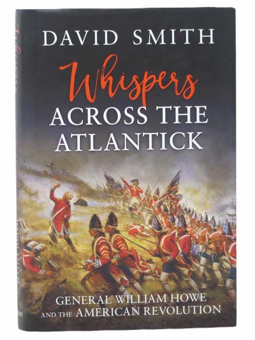 Image for Whispers Across the Atlantick: General William Howe and the American Revolution [Atlantic]