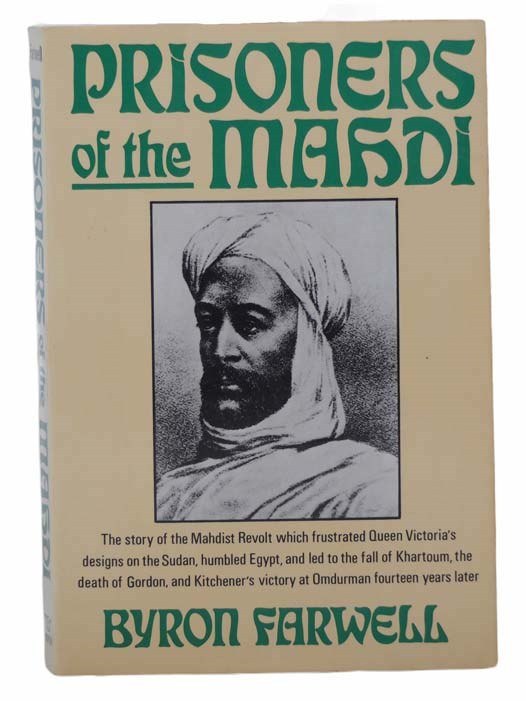 Image for Prisoners of the Mahdi: The Story of the Mahdist Revolt which Frustrated Queen Victoria's Designs on the Sudan, Humbled Egypt, and Led to the Fall of Khartoum, the Death of Gordon, and Kitchener's Victory at Omdurman Fourteen Years Later