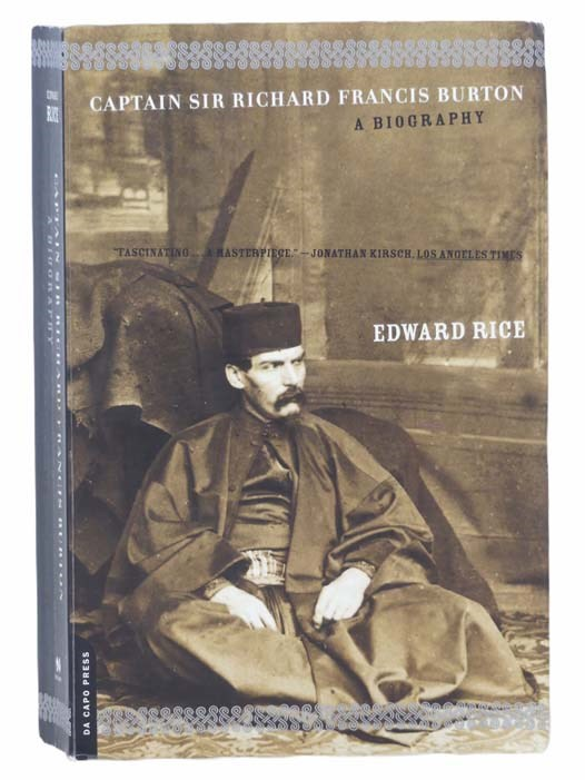 Image for Captain Sir Richard Francis Burton: The Secret Agent Who Made the Pilgrimage to Mecca, Discovered the Kama Sutra, and Brought the Arabian Nights to the West