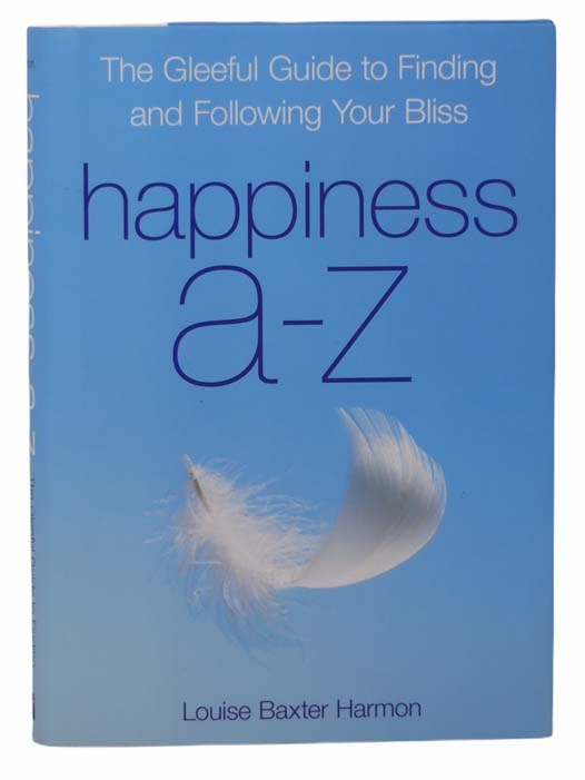 Image for Happiness A-Z: The Gleeful Guide to Finding and Following Your Bliss
