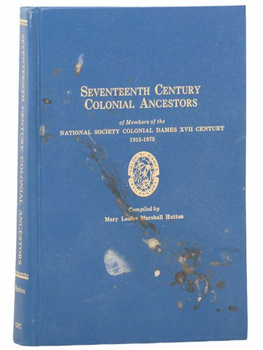 Image for Seventeenth Century Colonial Ancestors of Members of the National Society Colonial Dames XVII Century, 1915-1975