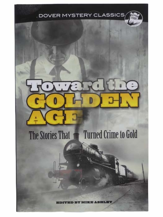 Image for Toward the Golden Age: The Stories That Turned Crime to Gold