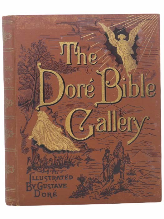 Image for The Dore Bible Gallery: Containing One Hundred Superb Illustrations and a Page of Explanatory Letter-Press Facing Each