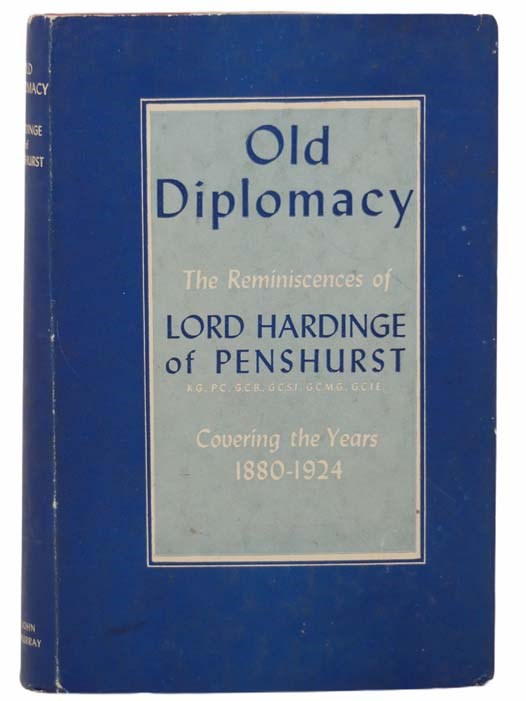 Image for Old Diplomacy: The Reminiscences of Lord Hardinge of Penshurst, Covering the Years 1880-1924