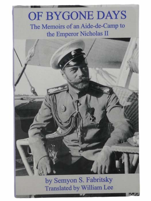 Image for Of Bygone Days: The Memoirs of an Aide-de-Camp to the Emperor Nicholas II