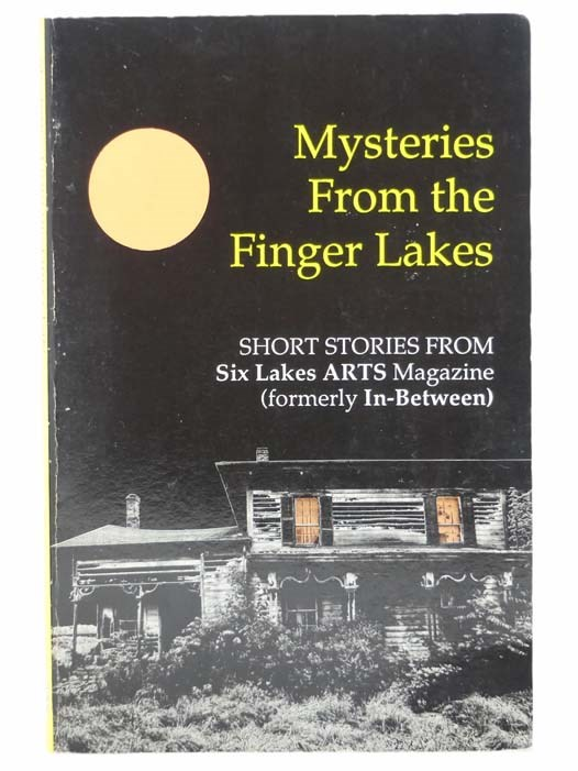 Image for Mysteries from the Finger Lakes: Short Stories from Six Lakes Arts Magazine, Formerly In-Between