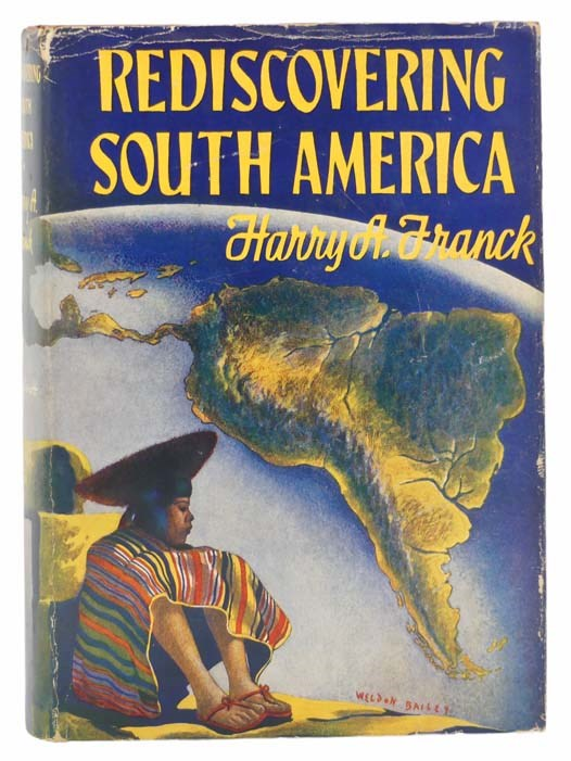 Image for Rediscovering South America: Random Wanderings from Panama to Patagonia and Back, Reviewing a Continent the Author Covered, Mainly on Foot, a Generation Ago.