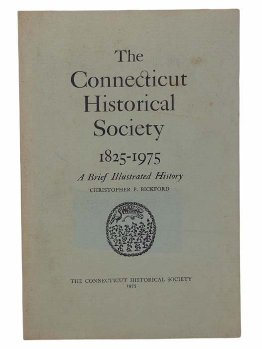 Image for The Connecticut Historical Society, 1825-1975: A Brief Illustrated History