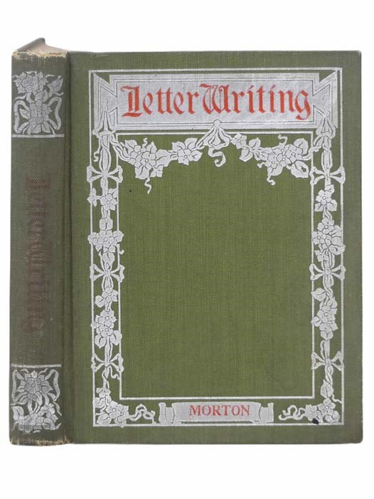 Image for Letter Writing: Suggestions, Precepts and Examples for the Conduct of Business and Social Correspondence