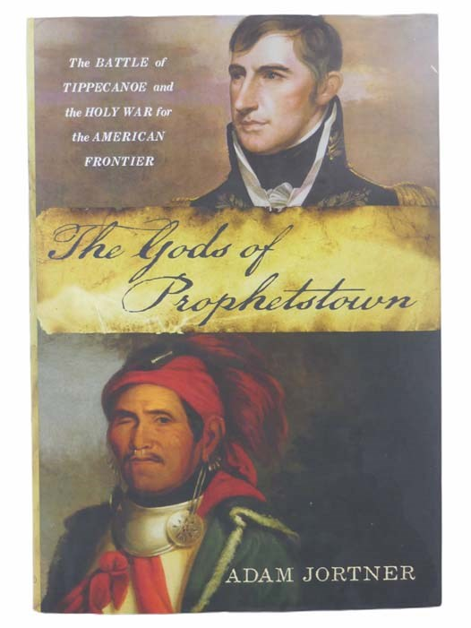 Image for The Gods of Prophetstown: The Battle of Tippecanoe and the Holy War for the American Frontier