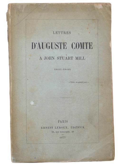 Image for Lettres D'Auguste Comte a John Stuart Mill, 1841-1846 [FRENCH TEXT]
