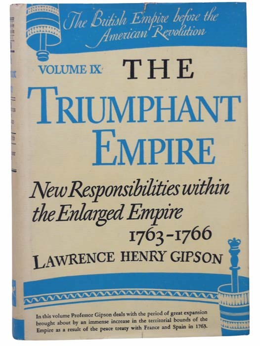 Image for The Triumphant Empire: New Responsibilities within the Enlarged Empire, 1763-1766 (The British Empire before the American Revolution, Volume IX)