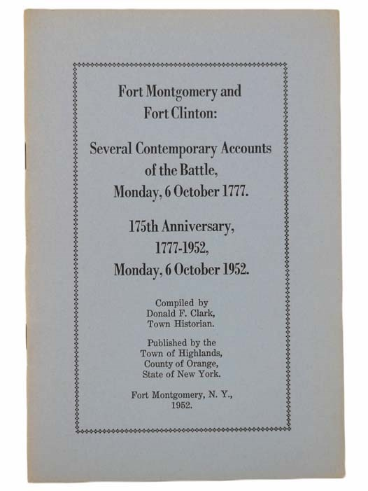 Image for Fort Montgomery and Fort Clinton: Several Contemporary Accounts of the Battle, Monday, 6 October 1777. 175th Anniversary, 1777-1952, Monday, 6 October 1952.