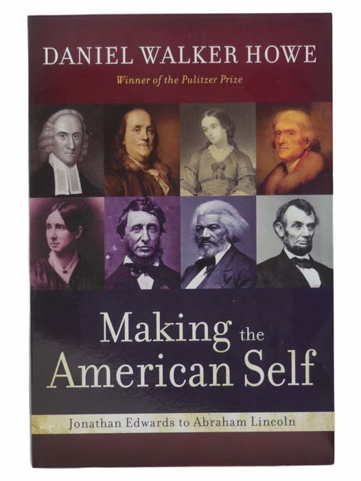 Image for Making the American Self: Jonathan Edwards to Abraham Lincoln