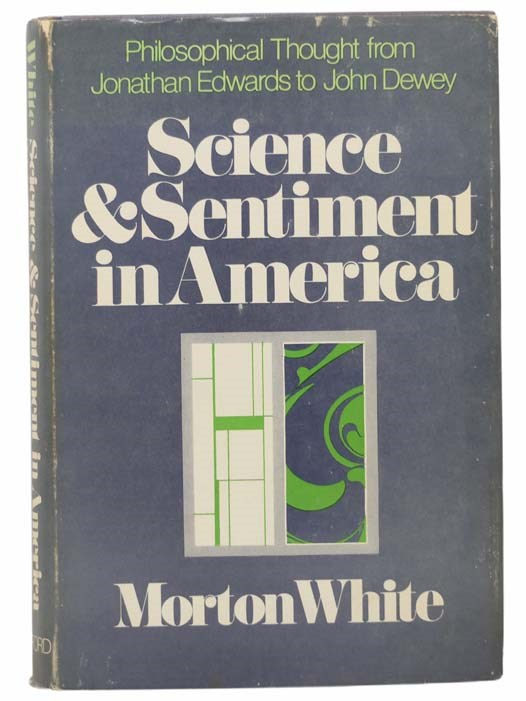Image for Science and Sentiment in America: Philosophical Thought from Jonathan Edwards to John Dewey